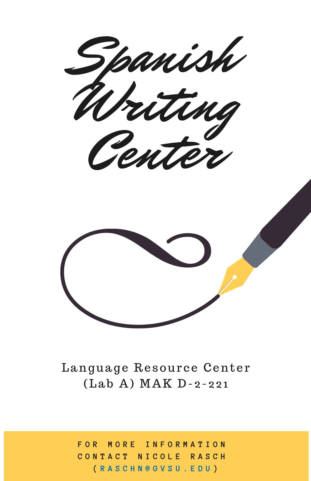 Spanish Writing Center, MAK D-2-221, for more info contact Nicole Rasch